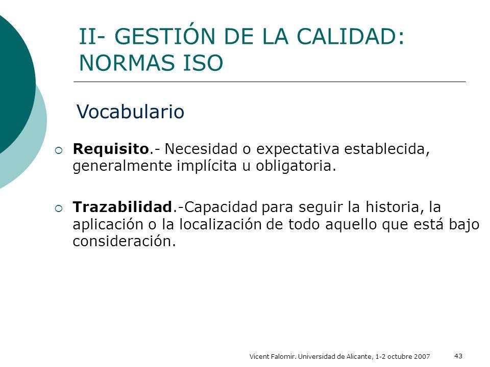 Vicent Falomir. Universidad de Alicante, 1-2 octubre 2007 43 Requisito.- Necesidad o expectativa establecida, generalmente implícita u obligatoria. Tr