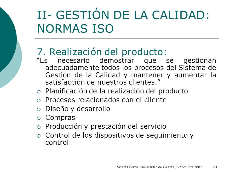 Vicent Falomir. Universidad de Alicante, 1-2 octubre 2007 54 7. Realización del producto: Es necesario demostrar que se gestionan adecuadamente todos