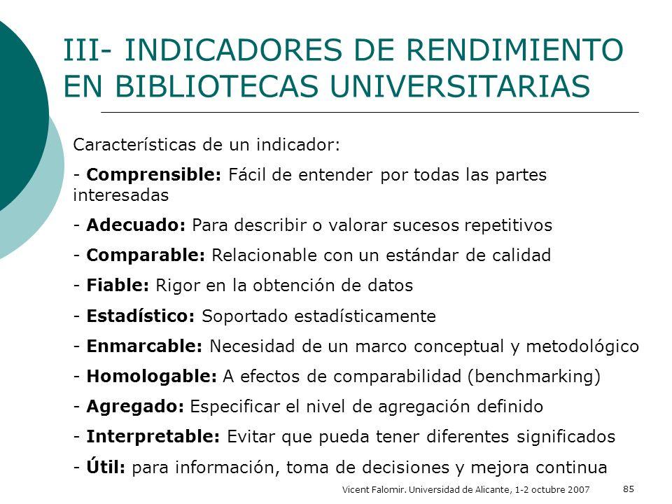 Vicent Falomir. Universidad de Alicante, 1-2 octubre 2007 85 Características de un indicador: - Comprensible: Fácil de entender por todas las partes i