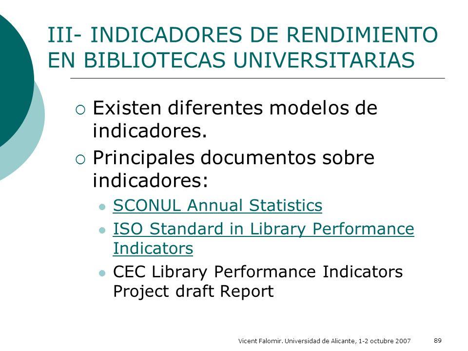 Vicent Falomir. Universidad de Alicante, 1-2 octubre 2007 89 Existen diferentes modelos de indicadores. Principales documentos sobre indicadores: SCON