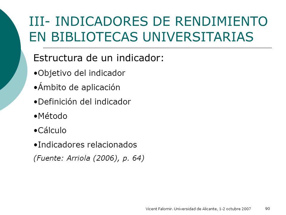 Vicent Falomir. Universidad de Alicante, 1-2 octubre 2007 90 Estructura de un indicador: Objetivo del indicador Ámbito de aplicación Definición del in