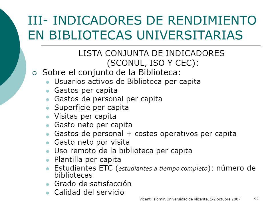 Vicent Falomir. Universidad de Alicante, 1-2 octubre 2007 92 LISTA CONJUNTA DE INDICADORES (SCONUL, ISO Y CEC): Sobre el conjunto de la Biblioteca: Us