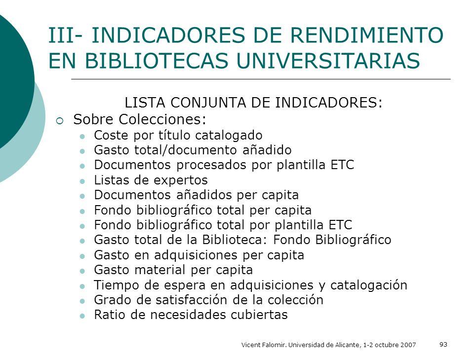 Vicent Falomir. Universidad de Alicante, 1-2 octubre 2007 93 LISTA CONJUNTA DE INDICADORES: Sobre Colecciones: Coste por título catalogado Gasto total