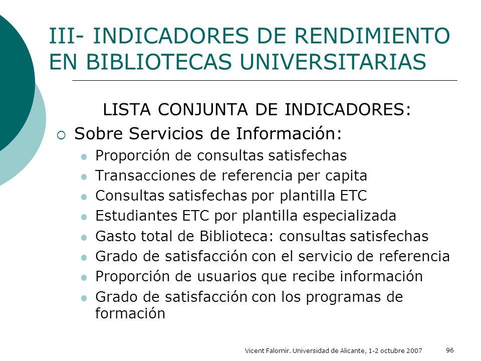 Vicent Falomir. Universidad de Alicante, 1-2 octubre 2007 96 LISTA CONJUNTA DE INDICADORES: Sobre Servicios de Información: Proporción de consultas sa