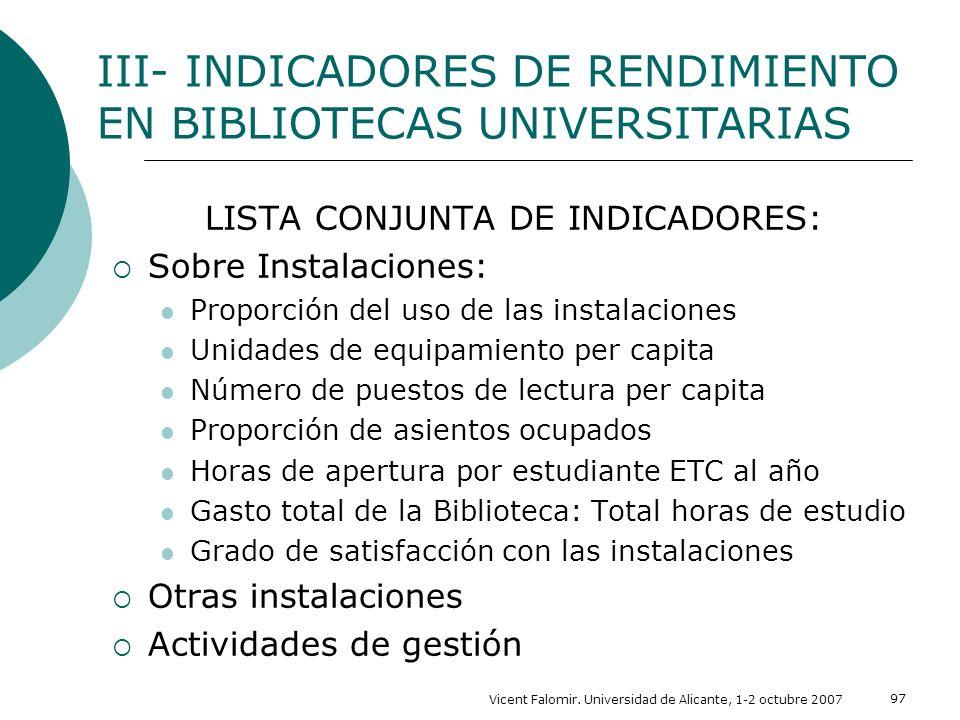Vicent Falomir. Universidad de Alicante, 1-2 octubre 2007 97 LISTA CONJUNTA DE INDICADORES: Sobre Instalaciones: Proporción del uso de las instalacion