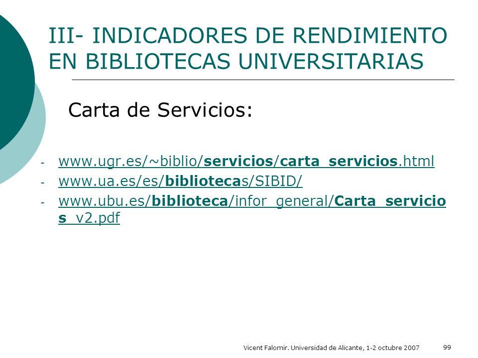 Vicent Falomir. Universidad de Alicante, 1-2 octubre 2007 99 Carta de Servicios: - www.ugr.es/~biblio/servicios/carta_servicios.html www.ugr.es/~bibli