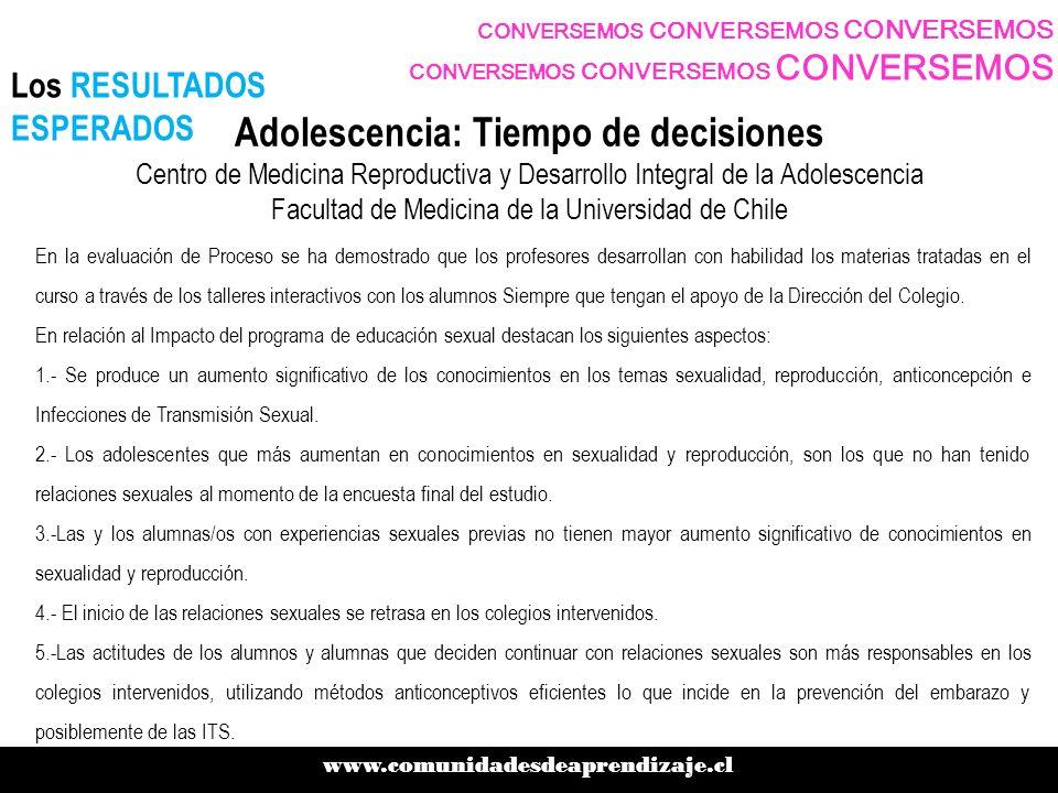 CONVERSEMOS CONVERSEMOS CONVERSEMOS www.comunidadesdeaprendizaje.cl 6.-Se produce un descenso significativo de los embarazos en los colegios intervenidos.