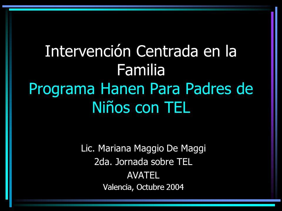 Contenidos Intervención Centrada en la Familia Programa Hanen Para Padres de Niños con TEL