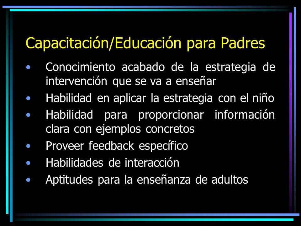 Intervención Centrada en la Familia Para adaptarse al estilo de aprendizaje del niño y de los padres y satisfacer sus necesidades específicas.