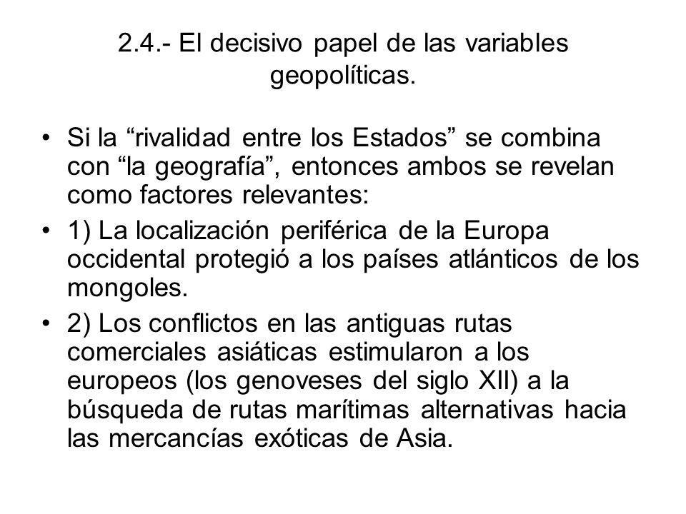 2.4.- El decisivo papel de las variables geopolíticas. Si la rivalidad entre los Estados se combina con la geografía, entonces ambos se revelan como f