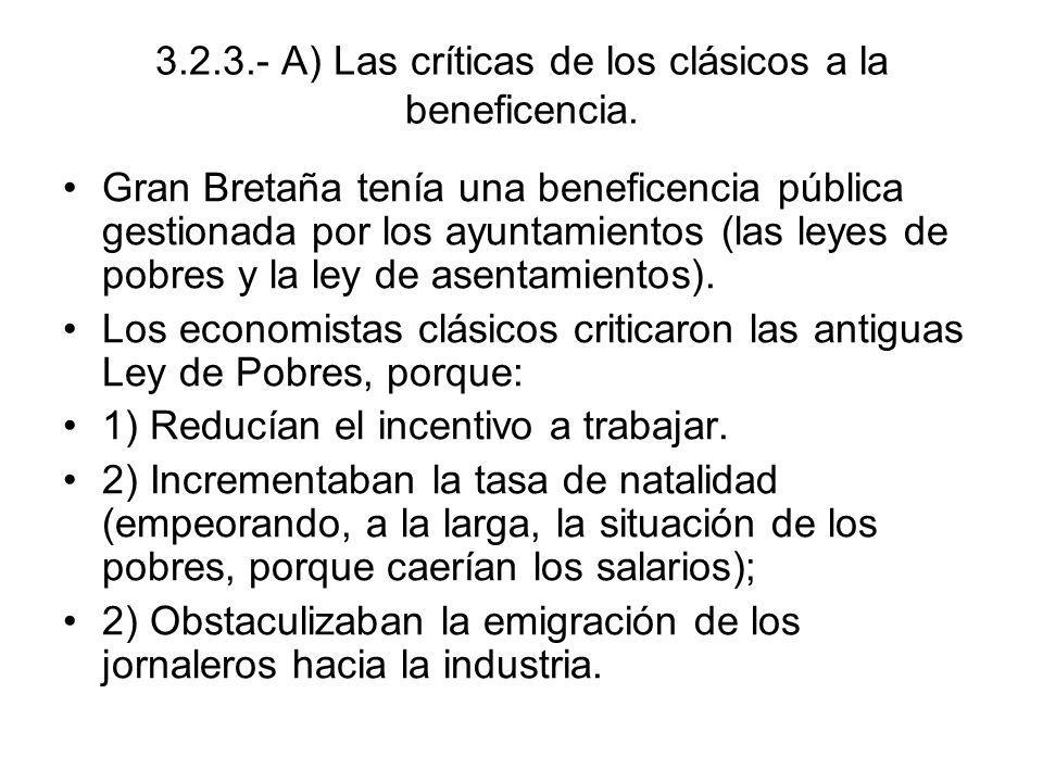 3.2.3.- A) Las críticas de los clásicos a la beneficencia. Gran Bretaña tenía una beneficencia pública gestionada por los ayuntamientos (las leyes de