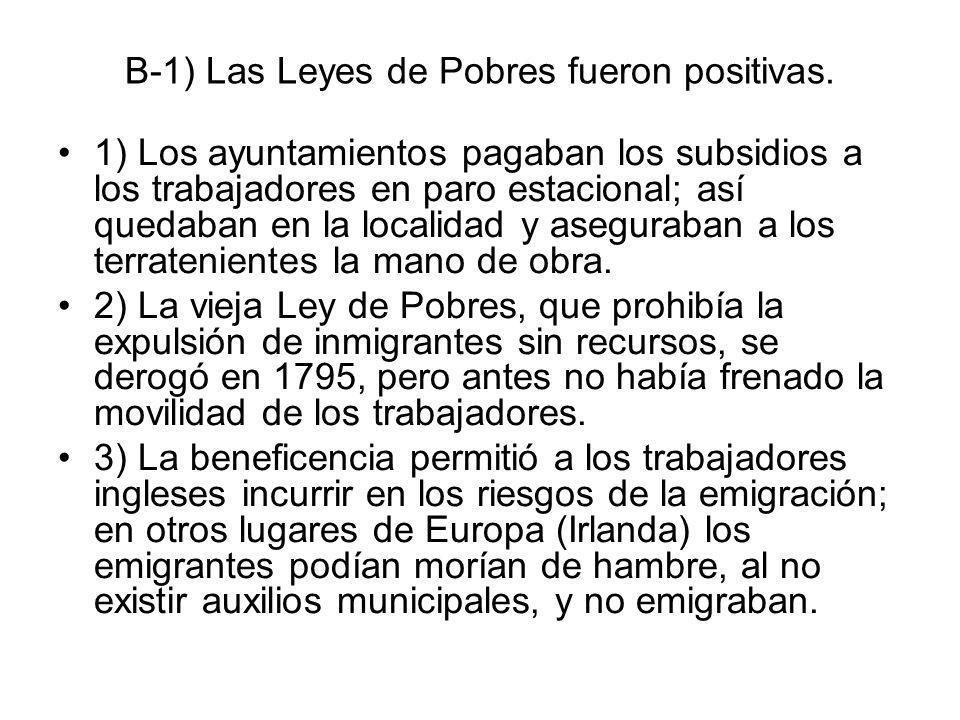 B-1) Las Leyes de Pobres fueron positivas. 1) Los ayuntamientos pagaban los subsidios a los trabajadores en paro estacional; así quedaban en la locali