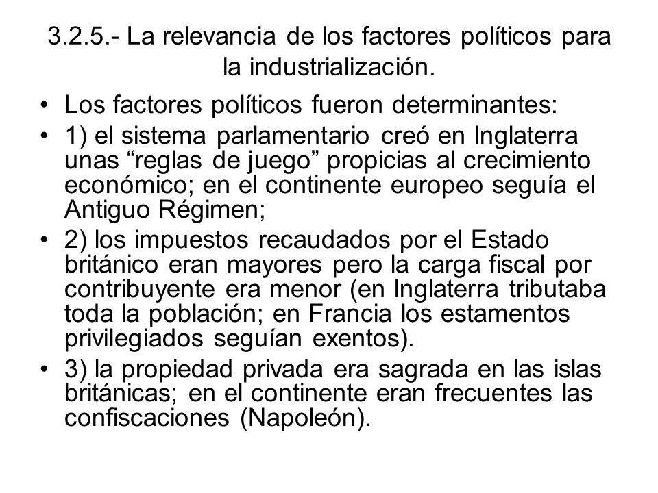 3.2.5.- La relevancia de los factores políticos para la industrialización. Los factores políticos fueron determinantes: 1) el sistema parlamentario cr