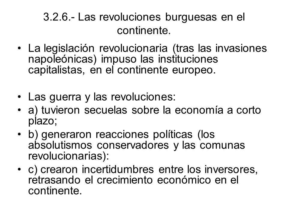 3.2.6.- Las revoluciones burguesas en el continente. La legislación revolucionaria (tras las invasiones napoleónicas) impuso las instituciones capital