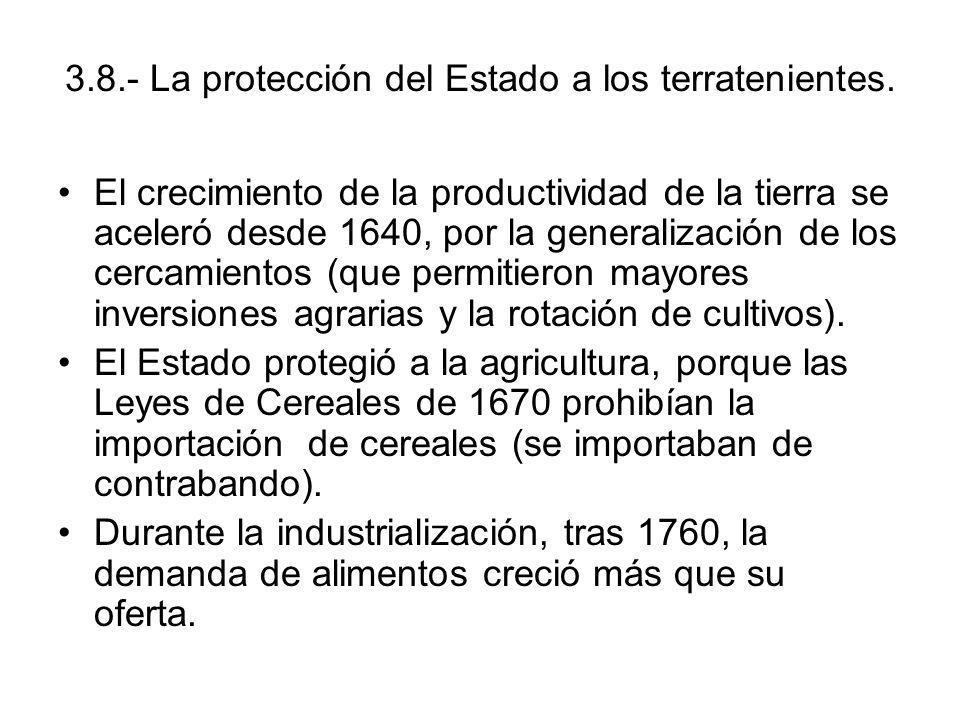 3.8.- La protección del Estado a los terratenientes. El crecimiento de la productividad de la tierra se aceleró desde 1640, por la generalización de l