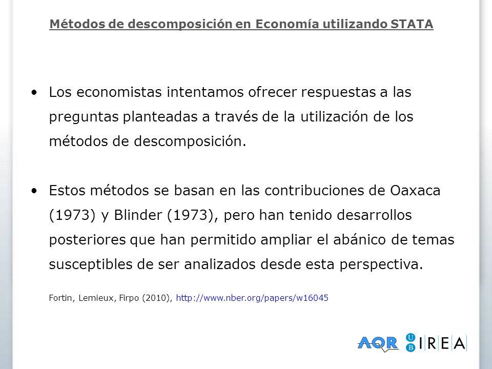 Oaxaca-Blinder Queremos explicar el salario (W) que recibe un trabajador/a en función de su nivel de estudios (S) a través de la estimación de un modelo de regresión (ecuación de Mincer): Métodos de descomposición en Economía utilizando STATA