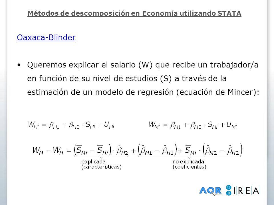 Oaxaca-Blinder Queremos explicar el salario (W) que recibe un trabajador/a en función de su nivel de estudios (S) a través de la estimación de un mode