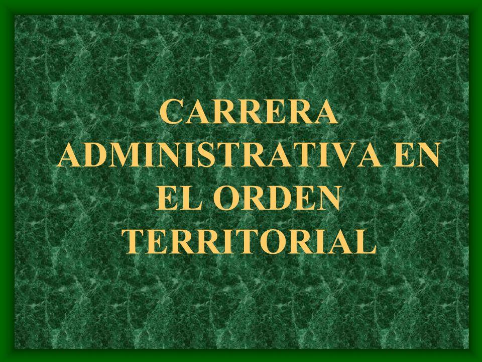 CARRERA ADMINISTRATIVA EN EL ORDEN TERRITORIAL