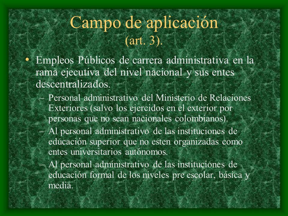 Campo de aplicación (art. 3). Empleos Públicos de carrera administrativa en la rama ejecutiva del nivel nacional y sus entes descentralizados. –Person