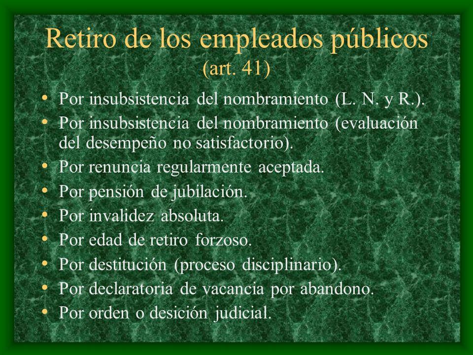 Retiro de los empleados públicos (art. 41) Por insubsistencia del nombramiento (L. N. y R.). Por insubsistencia del nombramiento (evaluación del desem