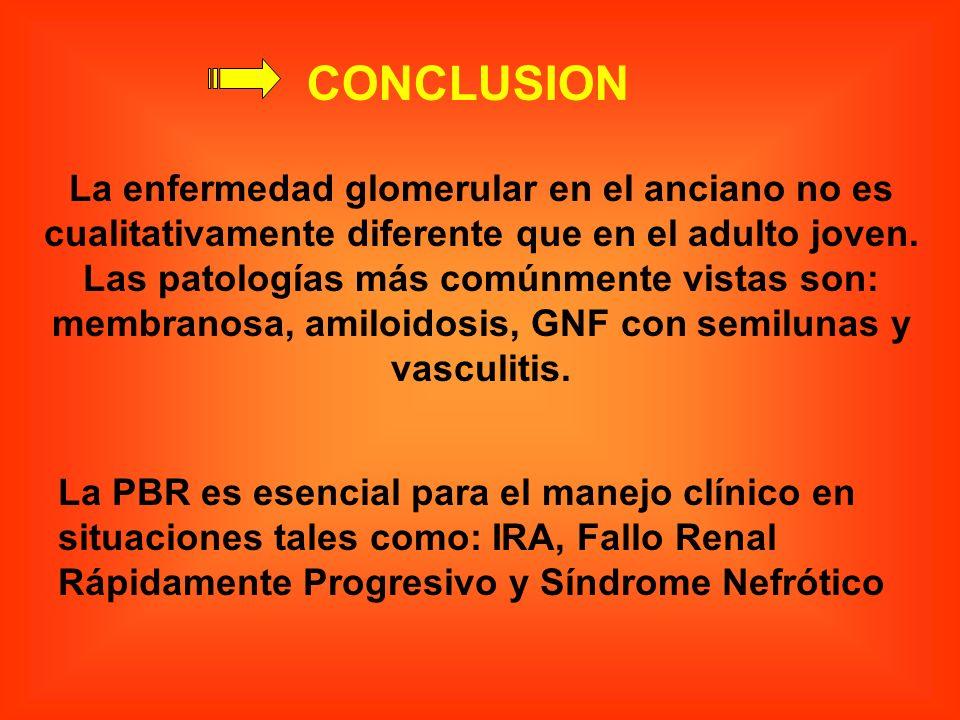 La enfermedad glomerular en el anciano no es cualitativamente diferente que en el adulto joven. Las patologías más comúnmente vistas son: membranosa,