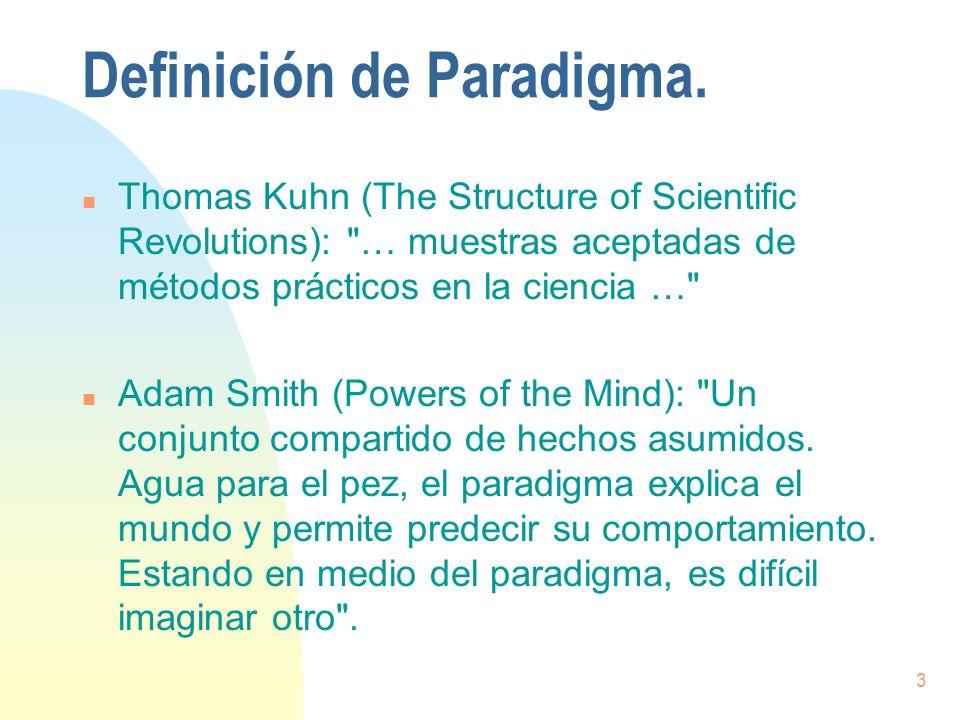3 Definición de Paradigma. n Thomas Kuhn (The Structure of Scientific Revolutions):