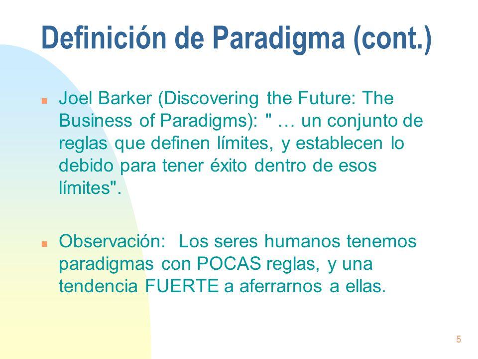 5 Definición de Paradigma (cont.) n Joel Barker (Discovering the Future: The Business of Paradigms):