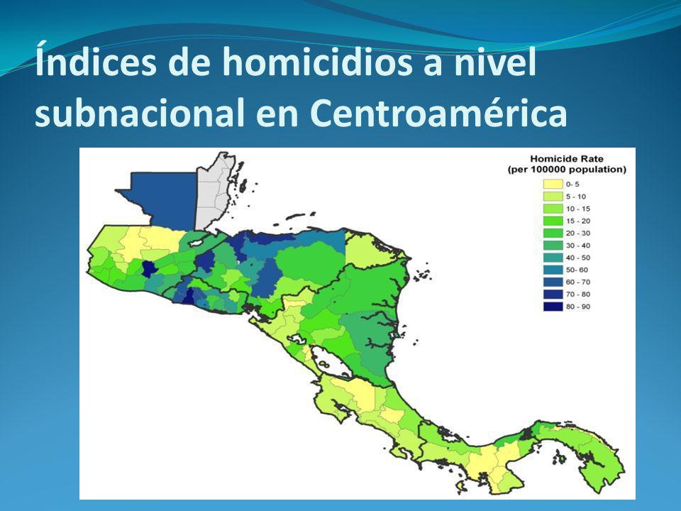Índices de homicidios a nivel subnacional en Centroamérica