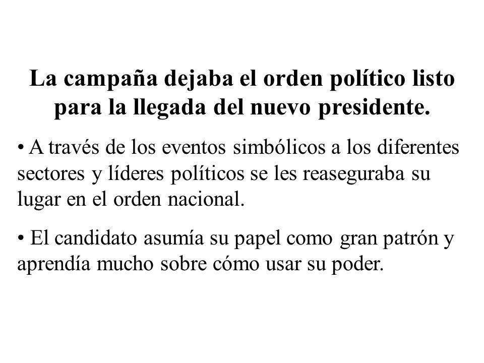 La campaña dejaba el orden político listo para la llegada del nuevo presidente. A través de los eventos simbólicos a los diferentes sectores y líderes