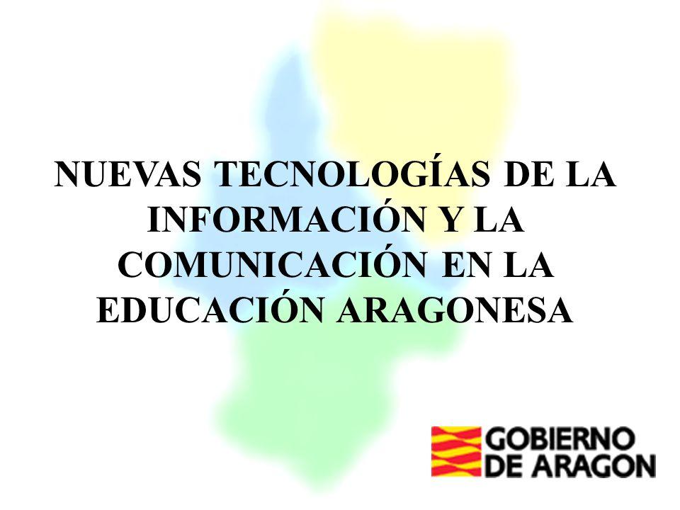 NUEVAS TECNOLOGÍAS DE LA INFORMACIÓN Y LA COMUNICACIÓN EN LA EDUCACIÓN ARAGONESA