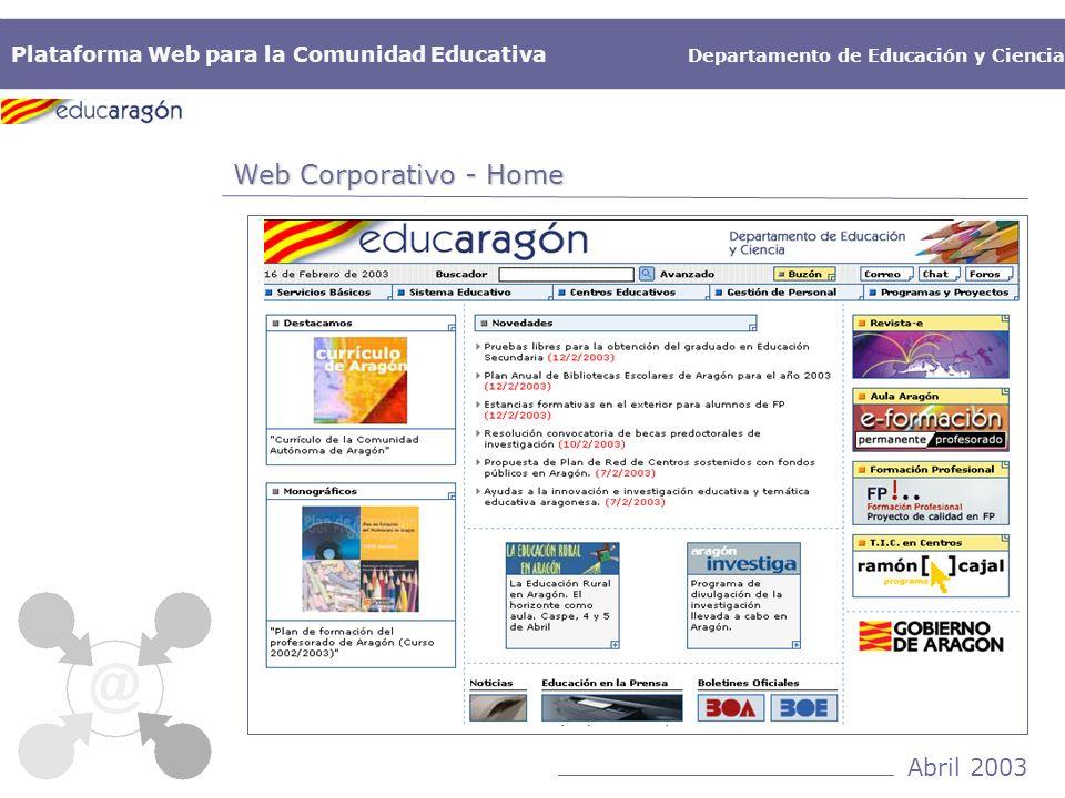 Plataforma Web para la Comunidad Educativa Departamento de Educación y Ciencia Abril 2003 Web Corporativo - Home