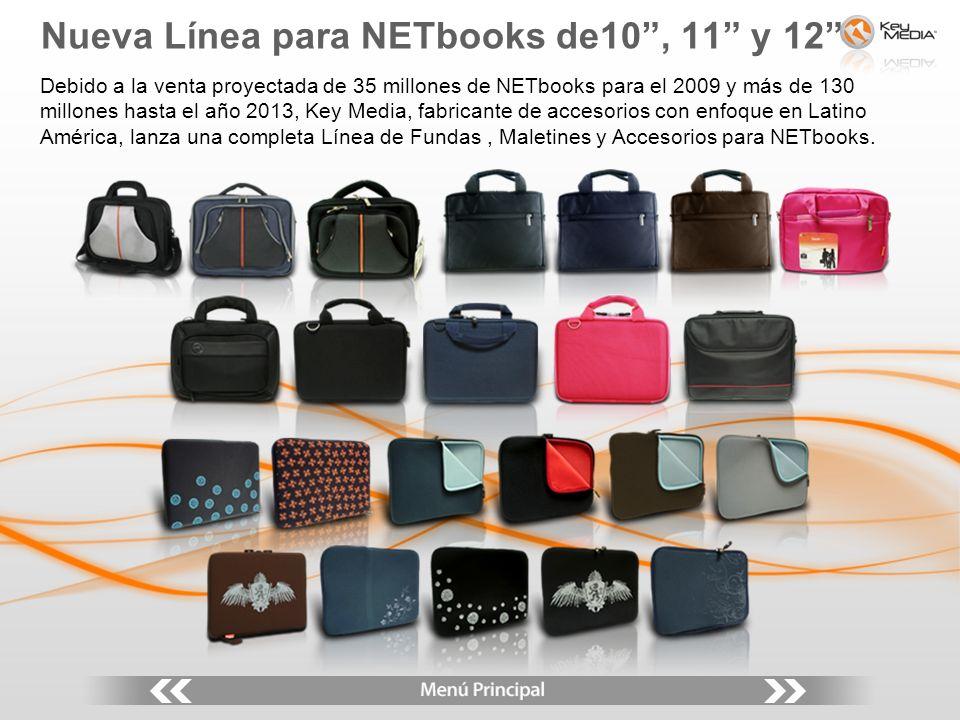 Nueva Línea para NETbooks de10, 11 y 12 Debido a la venta proyectada de 35 millones de NETbooks para el 2009 y más de 130 millones hasta el año 2013,