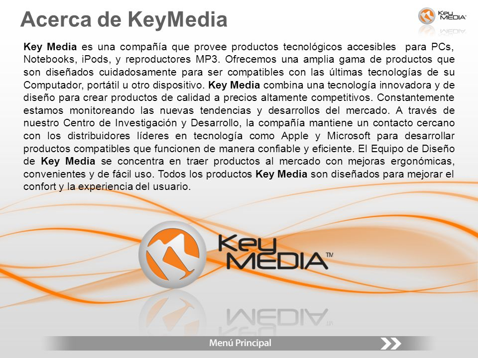 Key Media es una compañía que provee productos tecnológicos accesibles para PCs, Notebooks, iPods, y reproductores MP3.