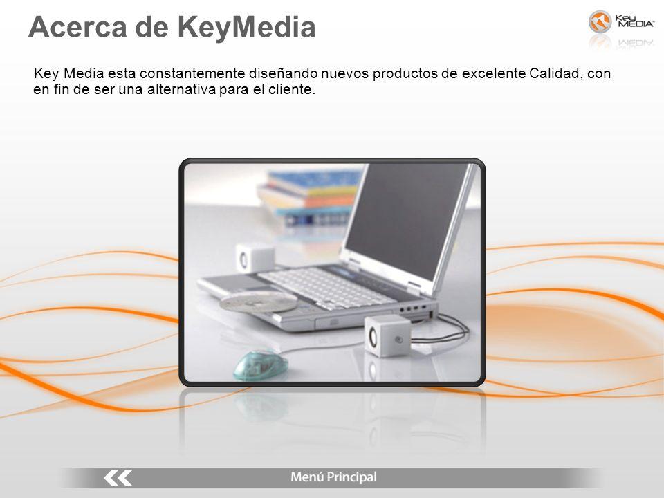 Key Media esta constantemente diseñando nuevos productos de excelente Calidad, con en fin de ser una alternativa para el cliente. Acerca de KeyMedia