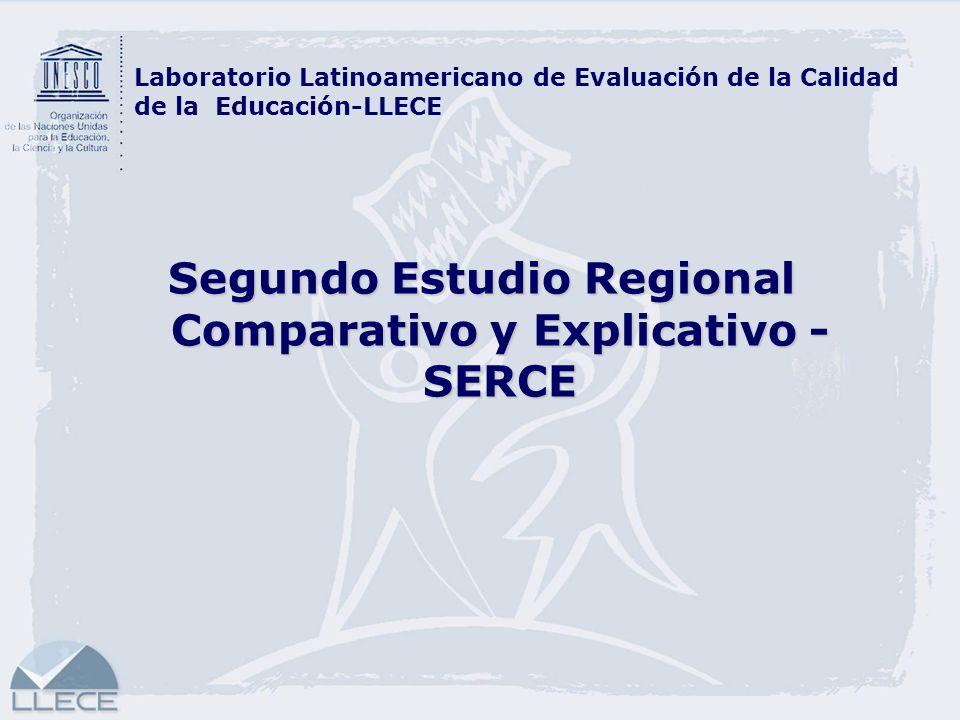 Segundo Estudio Regional Comparativo y Explicativo - SERCE Laboratorio Latinoamericano de Evaluación de la Calidad de la Educación-LLECE