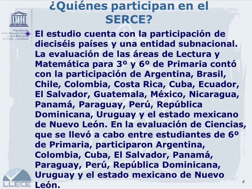 4 ¿Quiénes participan en el SERCE? El estudio cuenta con la participación de dieciséis países y una entidad subnacional. La evaluación de las áreas de