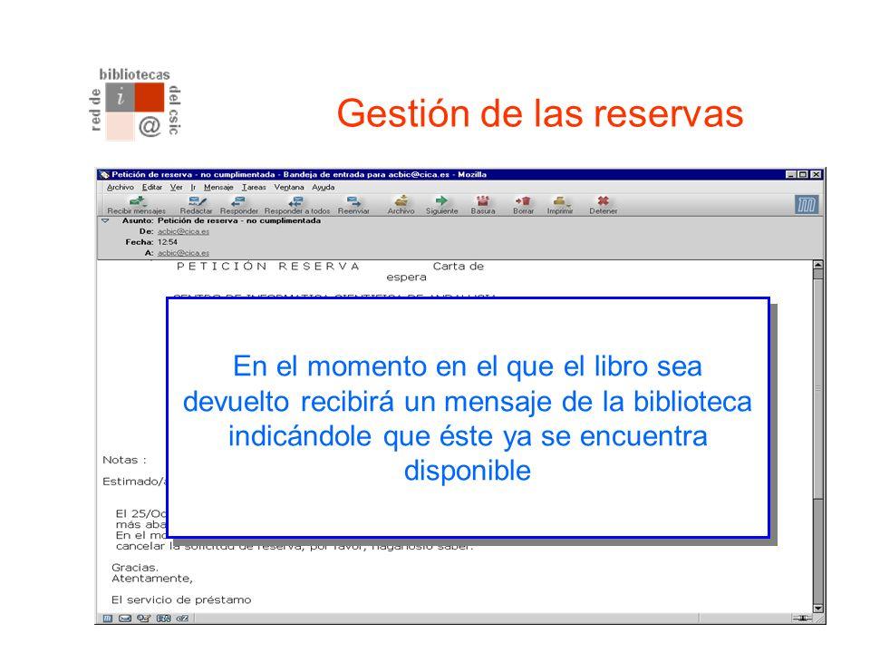 Gestión de las reservas La biblioteca recibirá un mensaje de correo con su solicitud de reserva.