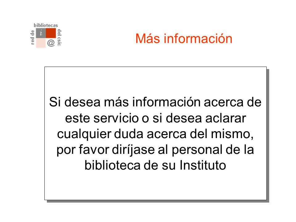 Gestión de las reservas Puede verificar sus reservas accediendo desde el catálogo a la Información del Lector (Info lector) Podrá ver información sobre sus reservas de préstamo, y en caso de error borrarlas antes de que la biblioteca tramite la solicitud