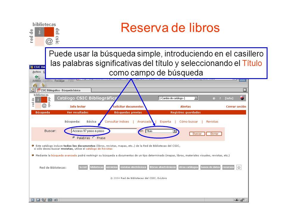 Primero debe localizar el libro en el Catálogo Bibliográfico Reserva de libros Puede usar la búsqueda simple, introduciendo en el casillero las palabras significativas del título y seleccionando el Título como campo de búsqueda