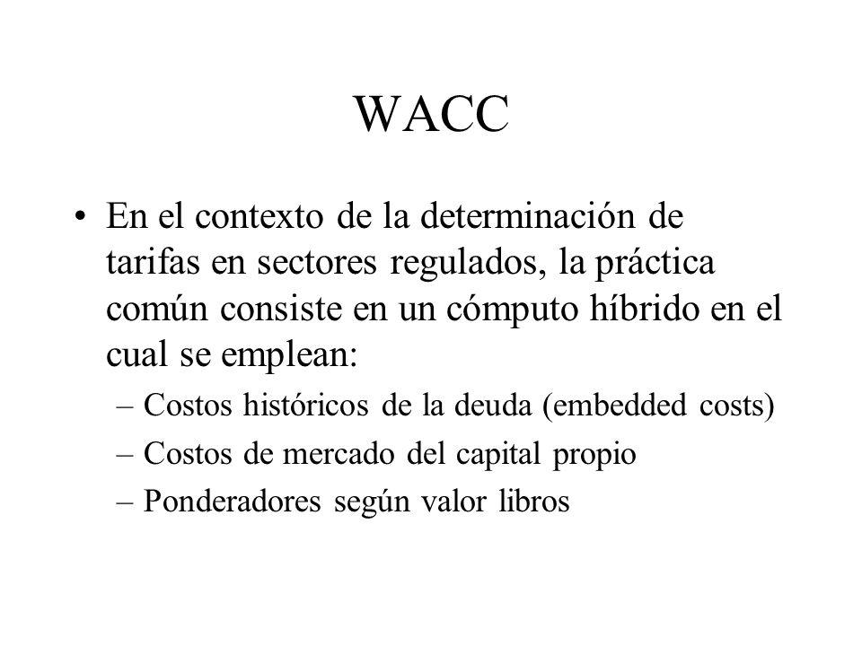 WACC En el contexto de la determinación de tarifas en sectores regulados, la práctica común consiste en un cómputo híbrido en el cual se emplean: –Cos