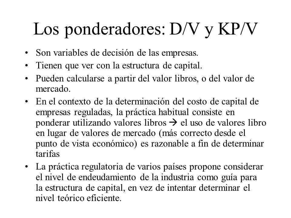 Los ponderadores: D/V y KP/V Son variables de decisión de las empresas. Tienen que ver con la estructura de capital. Pueden calcularse a partir del va