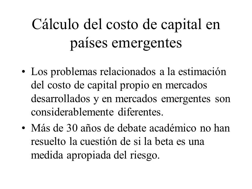 Cálculo del costo de capital en países emergentes Los problemas relacionados a la estimación del costo de capital propio en mercados desarrollados y e
