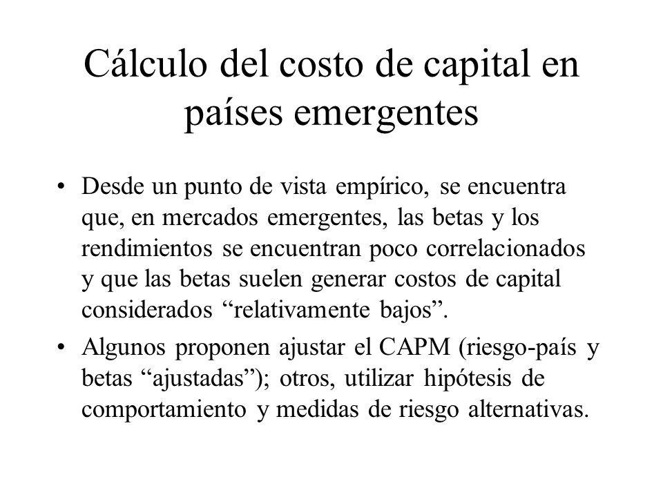 Cálculo del costo de capital en países emergentes Desde un punto de vista empírico, se encuentra que, en mercados emergentes, las betas y los rendimie