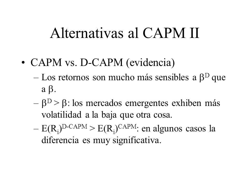 Alternativas al CAPM II CAPM vs. D-CAPM (evidencia) –Los retornos son mucho más sensibles a D que a. – D > : los mercados emergentes exhiben más volat