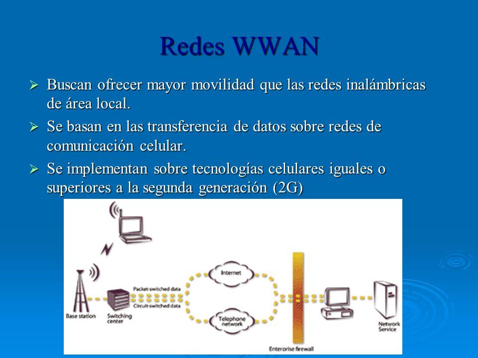 Redes WWAN Buscan ofrecer mayor movilidad que las redes inalámbricas de área local. Buscan ofrecer mayor movilidad que las redes inalámbricas de área