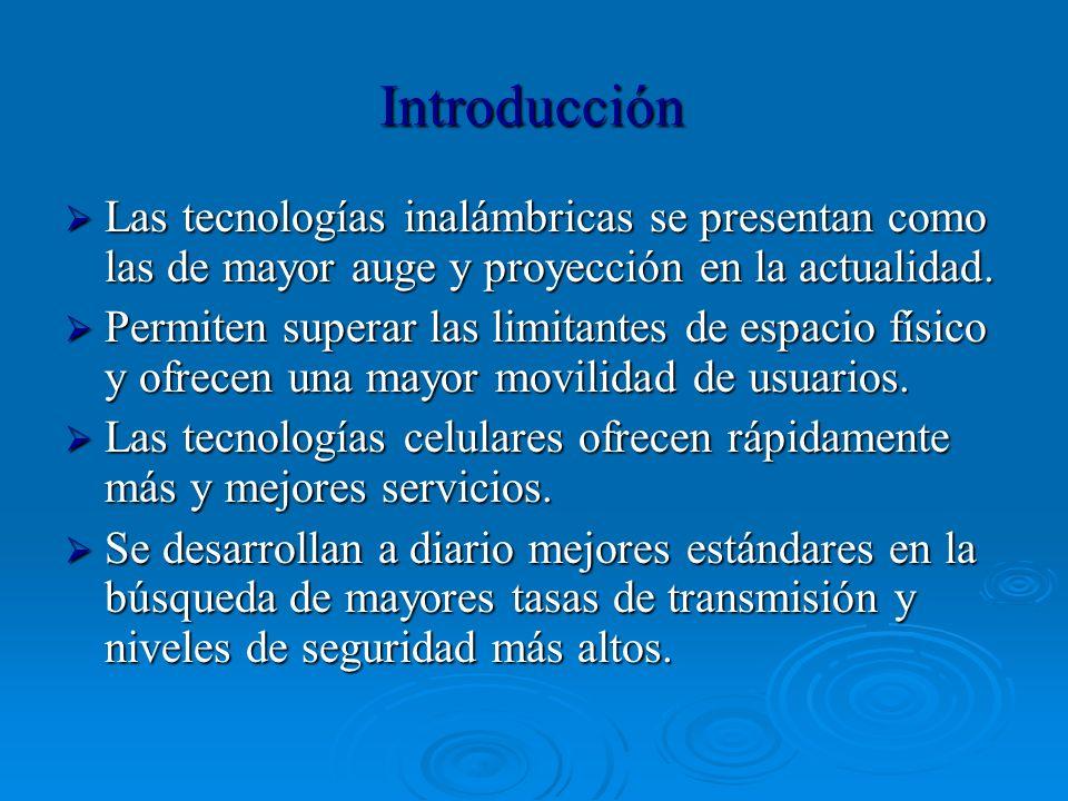 Introducción Las tecnologías inalámbricas se presentan como las de mayor auge y proyección en la actualidad. Las tecnologías inalámbricas se presentan