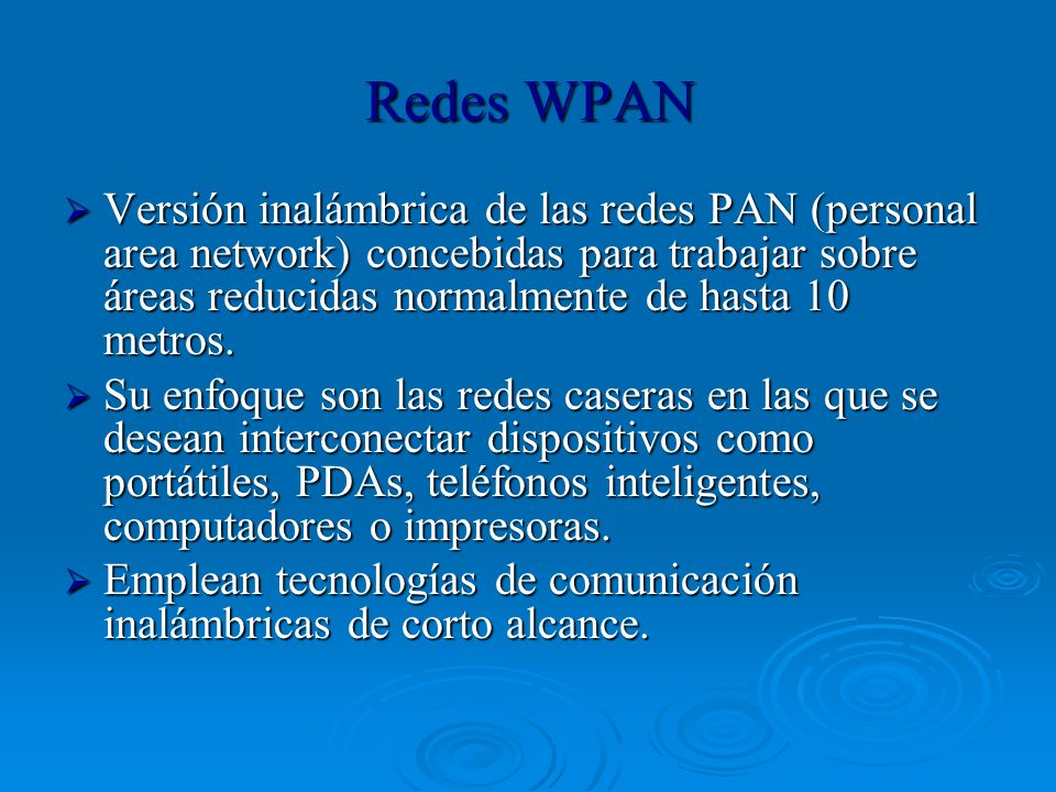 Tecnologías WPAN IrDA Desarrollado por la compañía Infrarred Data Association para transmisión de pequeñas cantidades de información.