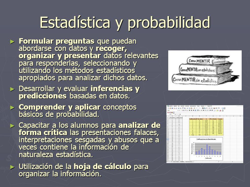 Estadística y probabilidad Formular preguntas que puedan abordarse con datos y recoger, organizar y presentar datos relevantes para responderlas, sele