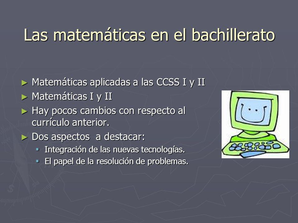 Las matemáticas en el bachillerato Matemáticas aplicadas a las CCSS I y II Matemáticas aplicadas a las CCSS I y II Matemáticas I y II Matemáticas I y
