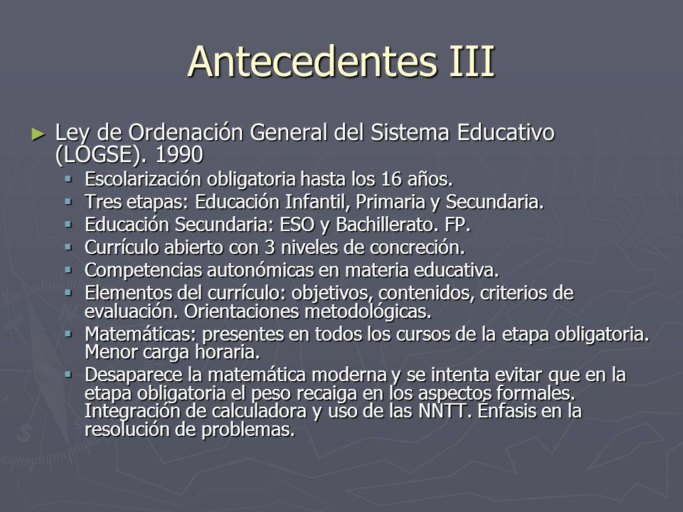 Antecedentes III Ley de Ordenación General del Sistema Educativo (LOGSE). 1990 Ley de Ordenación General del Sistema Educativo (LOGSE). 1990 Escolariz